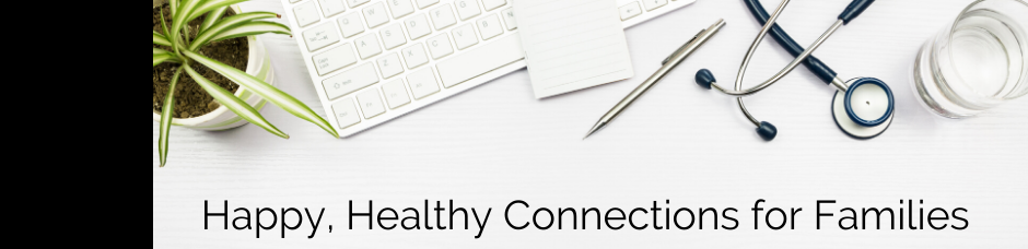 Happy, Healthy Connections for Families COVID-19 Resources & Support