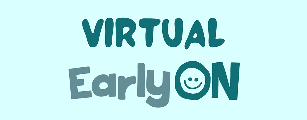 Virtual EarlyOn Child and Family Centre